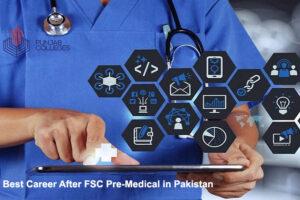 Best Career after FSC Pre-Medical in Pakistan