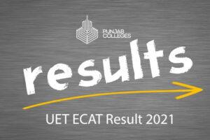 UET ECAT Result 2021